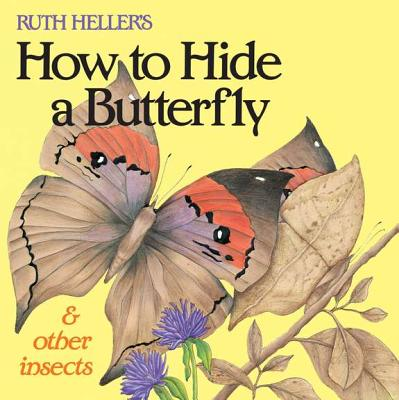 Ruth Heller's How to Hide a Butterfly & Other Insects By Heller, Ruth